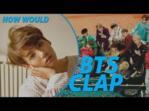 How would BTS sing CLAP - SEVENTEEN
