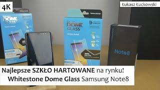 Najlepsze SZKŁO HARTOWANE na rynku! Whitestone Dome Glass Samsung Note8  | Montaż, Wrażenia