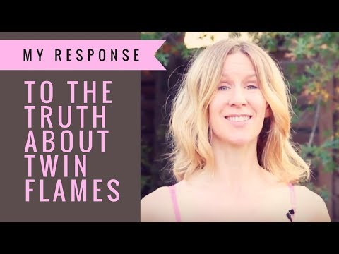 My Response to The Truth about Twin Flames