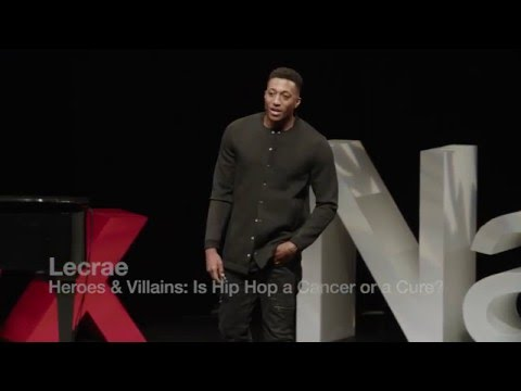 Heroes and Villains: Is hip-hop a cancer or a cure? | Lecrae | TEDxNashville