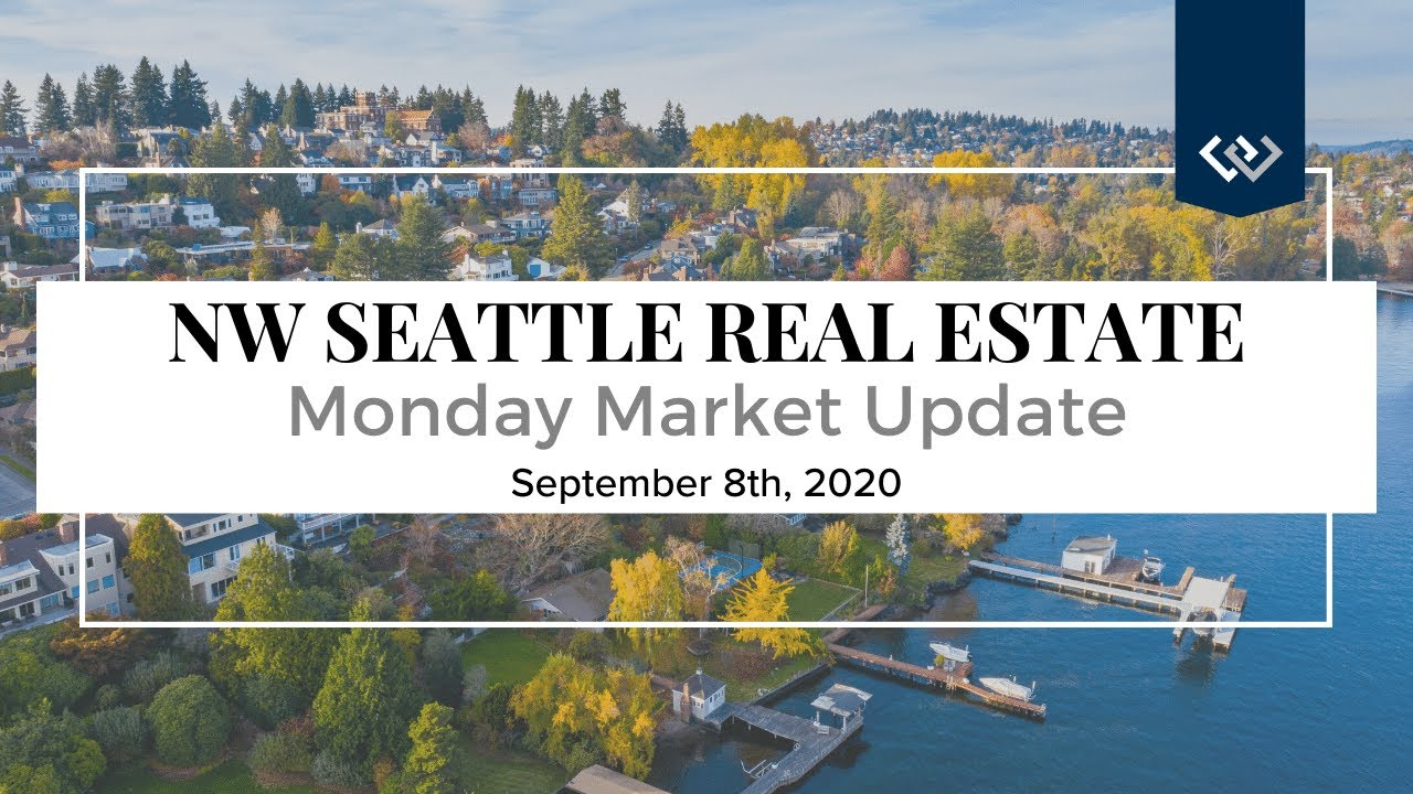 Monday ​NW Seattle Real Estate Market Update | September 8th, 2020