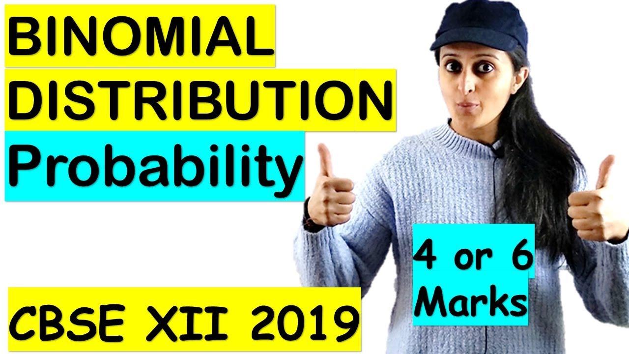 PROBABILITY BINOMIAL DISTRIBUTION CBSE/ISC 2019 CLASS XII 12th