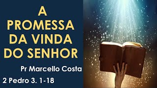 A promessa da vinda do Senhor - Pr Marcello Costa
