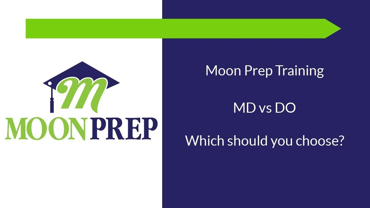 Moon Prep Md Vs Do Youtube