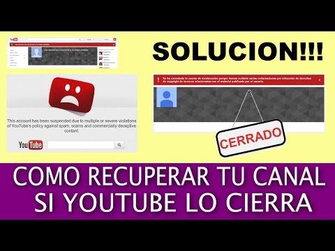 Como Recuperar Tu Canal de Youtube Cerrado o Suspendido