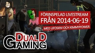 Left 4 Dead 2 Live! - 2014-06-19 - Med Ufosxm Och Kimmypower