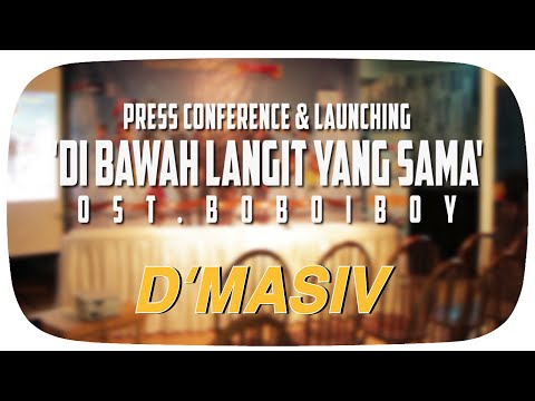 D'MASIV - Launching OST. BoBoiBoy The Movie : Di Bawah Langit Yang Sama (Press Conference)