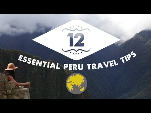 TOP 12 PERU TRAVEL TIPS! | Peru Travel Guide: Part 2