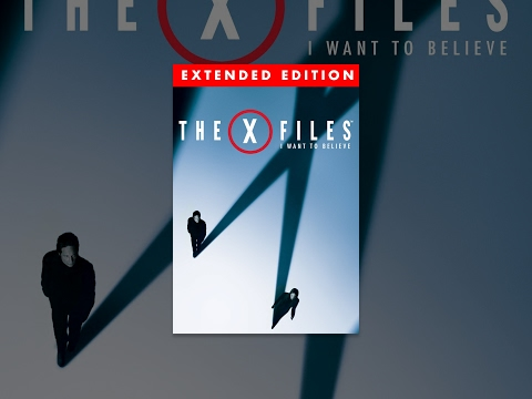 The X-Files: I Want to Believe (Extended Edition)