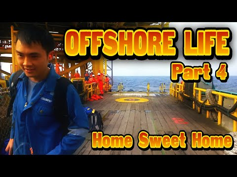 OFFSHORE LIFE ( Part 4) - Back From Offshore after finish Job, Home Sweet Home