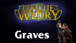 League of Wedry - Champion Marathon - Graves (Failed:X)
