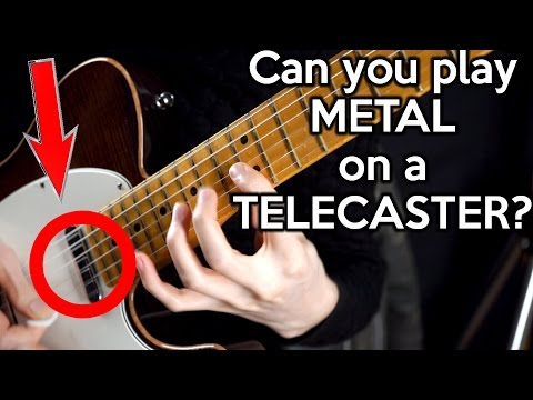 Can you play METAL on a TELECASTER?