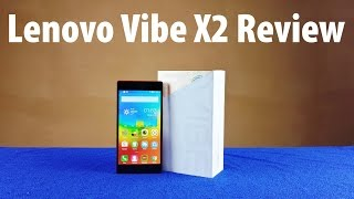 Lenovo Vibe X2 Unboxing & Full Review: In-depth Hands on Performance, Camera test samples, Gameplay