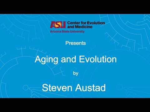Aging and Evolution | Steven Austad