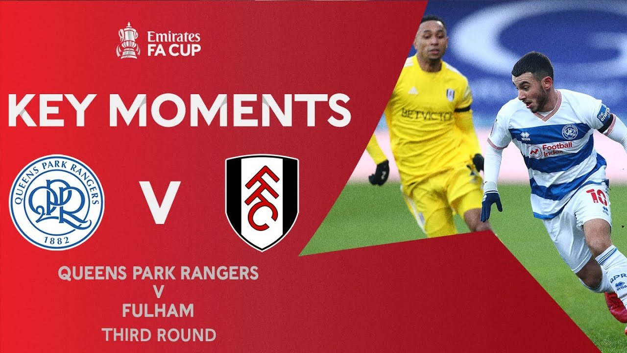 Queens Park Rangers v Fulham | Key Moments | Third Round | Emirates FA Cup 2020-21