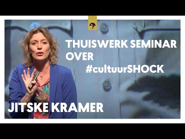Thuiswerkseminar over #cultuurSHOCK Jitske Kramer
