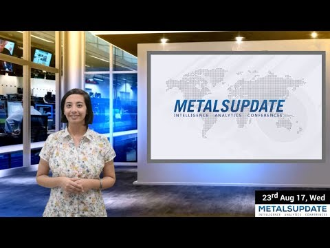 Daily Metals- Iron,Steel,Copper,Aluminium,Zinc,Nickel-Prices,News,Analysis & Forecast - 23/08/2017