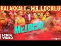 Kalakkalu Mr Localu Song Lyrics From Mr Local