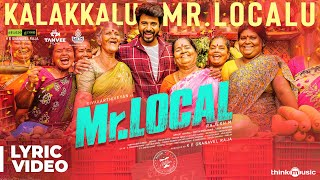 Mr.Local | Kalakkalu Mr.Localu Lyric | Sivakarthikeyan, Nayanthara | Hiphop Tamizha | M. Rajesh