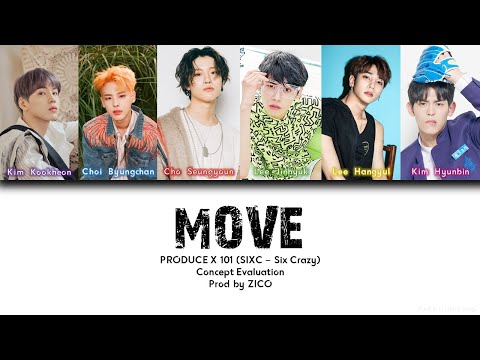 [Produce X 101] SIXC (6 Crazy) - 움직여 (MOVE) (Prod. By ZICO) [Color Coded Han|Rom|Eng Lyrics 가사]