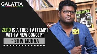 Zero is a fresh attempt with a new concept - Shiv Mohaa