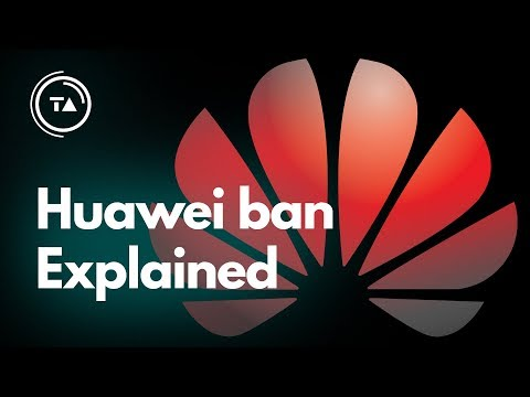 The Huawei ban explained