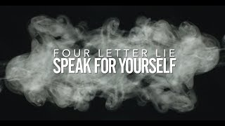 Four Letter Lie - Speak For Yourself (Lyric Video)