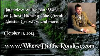 John Ward on Ghost Hunting, Occultism, and Crowley - October 11, 2014