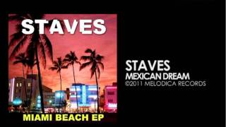 Staves - Mexican Dream