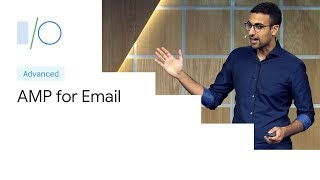 AMP for Email: Coming Soon to an Inbox Near You (Google I/O'19)