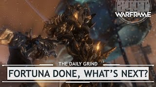 Warframe: Done With Fortuna, What's Next!? [thedailygrind]