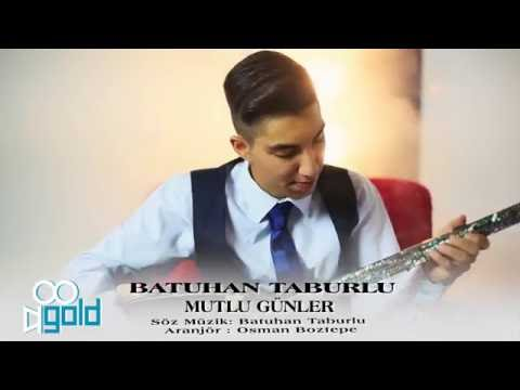 BATUHAN TABURLU - MUTLU GÜNLER 2016 GOLD YAPIM HD