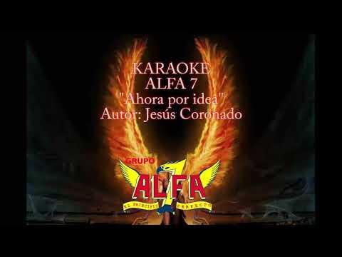 Karaoke ALFA 7 Ahora por idea