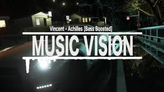 Download Vincent - Achilles [Bass Boosted] Mp3