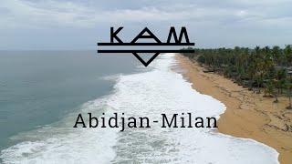 KAM - Abidjan Milan (Official Video)