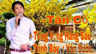 Giọng ca ngọt ngào của anh chàng Văn Đuôn, Cà Mau. với bài Tiếng Vọng Hang Sâu.