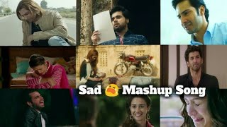 Sad 😭 Mashup Song 2019 | Very Sad song | All Hit sad Song | Heart Touching Song | by Find Out Think