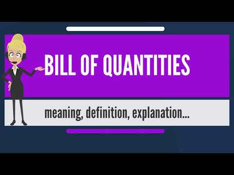 What is BILL OF QUANTITIES? What does BILL OF QUANTITIES mean? BILL OF QUANTITIES meaning