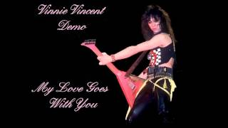 Vinnie Vincent Demo - My Love Goes With You