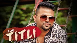 Titli (Full Song) | G Deep | Bunty Bains Productions | Latest Punjabi Songs 2017