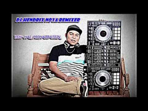 YEH- HAI  MOHABBATEIN [  DJ. HENDRIX NOYA _ REMIXER_ ]  BY,L. NELSON