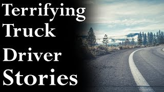 Terrifying Truck Driver Stories From The Road (Creature on the Road) | Mr. Davis