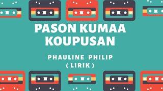 Pason Kumaa Koupusan | Phauline Philip | Lirik lagu Sabahan songs