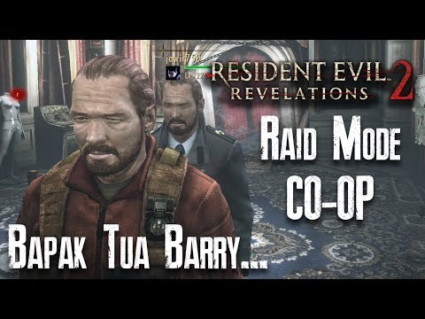 RESIDENT EVIL REVELATIONS 2 INDONESIA - Barry & Barry Raid Mode Co-op