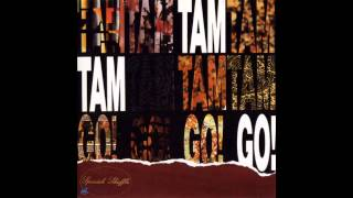 Tam Tam Go!   Spanish Shuffle