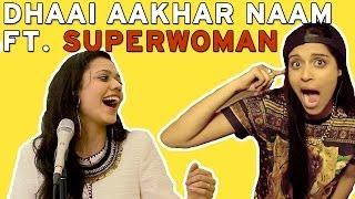 Dhaai Aaakhar Naam - Maatibaani Ft. Superwoman & Rida Gatphoh