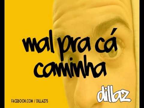Dillaz - Mal pra cá caminha
