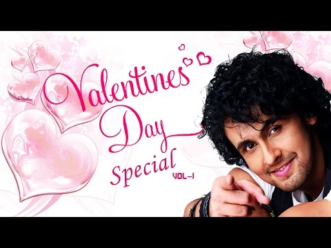 Valentines Day Special Songs Vol1  Sonu Nigam Romantic Songs  Jukebox Audio  TSeries