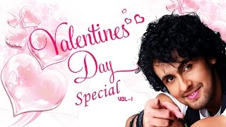 Valentines Day Special Songs (Vol-1) - Sonu Nigam Romantic Songs - Audio Jukebox || T-Series ||