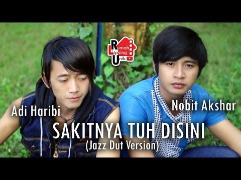 Keren SAKITNYA TUH DISINI Dangdut Jazz cover Yendri Ft Dayato by Nobit Akshar - Adi